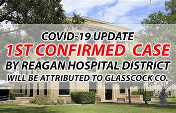 Reagan Hospital District's First COVID-19 Positive will be Attributed to Glasscock County