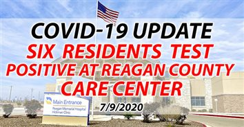 Six Reagan County Care Center Residents Test Positive for COVID-19